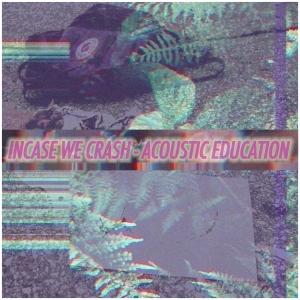 Incase We Crash Acoustic EP Art